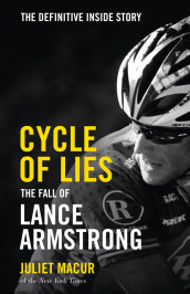Cycle Of Lies: The Definitive Inside Story Of The Fall Of Lance Armstrong av Juliet Macur (Heftet)