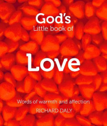 God's Little Book of Love av Richard Daly (Heftet)