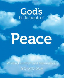 God's Little Book of Peace: Words of Comfort and Reassurance av Richard Daly (Heftet)