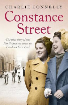 Constance Street: The true story of one family and one street in London's East End av Charlie Connelly (Heftet)