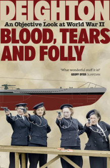 Blood, Tears and Folly av Len Deighton (Heftet)