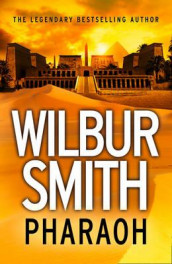 Pharaoh av Wilbur Smith (Innbundet)