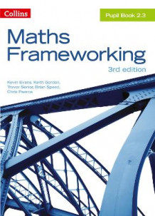 Maths Frameworking: KS3 Maths Pupil Book 2.3 av Kevin Evans, Keith Gordon, Trevor Senior, Brian Speed og Chris Pearce (Heftet)
