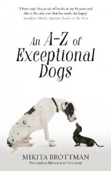 An A-Z of Exceptional Dogs av Mikita Brottman (Heftet)
