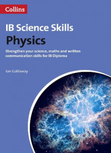 Science Skills: Physics: Science, Maths and Written Communication (IB Diploma) av Ian Galloway (Heftet)