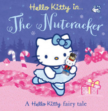 Hello Kitty The Nutcracker (Heftet)
