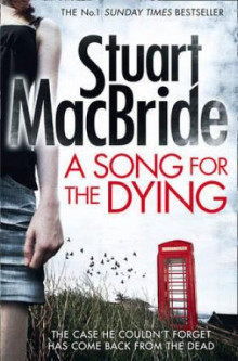 A song for the dying av Stuart MacBride (Heftet)