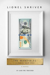 The Mandibles: A Family, 2029-2047 av Lionel Shriver (Heftet)