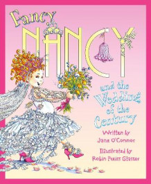 Fancy Nancy and the Wedding of the Century av Jane O'Connor (Heftet)