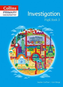 Collins Primary Geography Pupil Book 3: Pupil book 3 av Stephen Scoffham og Colin Bridge (Heftet)