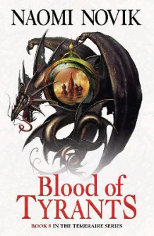 Blood of Tyrants av Naomi Novik (Heftet)