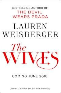 The wives av Lauren Weisberger (Heftet)