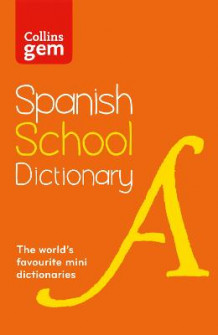 Collins Gem Spanish School Dictionary [3rd Edition] av Collins Dictionaries (Heftet)