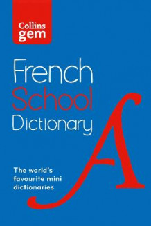 Collins GEM French School Dictionary av Collins Dictionaries (Heftet)