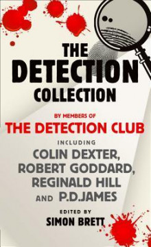 The Detection Collection av The Detection Club, Colin Dexter, Robert Goddard, Reginald Hill og P. D. James (Heftet)