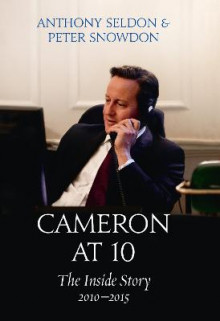 Cameron at 10 av Anthony Seldon og Peter Snowdon (Innbundet)