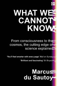 What We Cannot Know: From Consciousness to the Cosmos, the Cutting Edge of Science Explained av Marcus du Sautoy (Heftet)