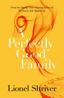 A Perfectly Good Family av Lionel Shriver (Heftet)
