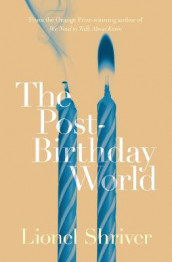 The Post-Birthday World av Lionel Shriver (Heftet)