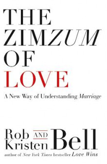 The ZimZum of Love av Rob Bell og Kristen Bell (Heftet)