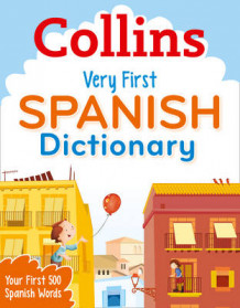 Collins Very First Spanish Dictionary av Collins Dictionaries (Heftet)