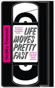 Life Moves Pretty Fast av Hadley Freeman (Heftet)