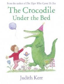 The Crocodile Under the Bed av Judith Kerr (Heftet)