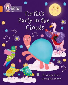 Turtle's Party in the Clouds av Beverley Birch (Heftet)