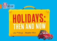 Holidays: Then and Now av Lucy M. George (Heftet)