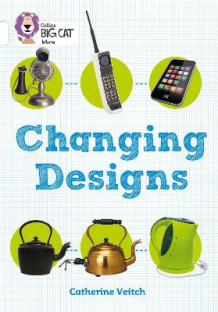 Changing Designs av Catherine Veitch (Heftet)