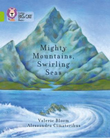 Collins Big Cat: Mighty Mountains, Swirling Seas: Band 11/Lime av Valerie Bloom (Heftet)
