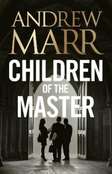 Children of the Master av Andrew Marr (Innbundet)