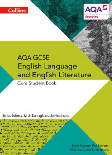 AQA GCSE English Language and English Literature: Core Student Book av Phil Darragh, Sarah Darragh, Mike Gould og Jo Heathcote (Heftet)