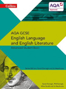 AQA GCSE English Language and English Literature Advanced Student Book av Phil Darragh, Sarah Darragh, Mike Gould og Jo Heathcote (Heftet)