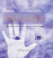 The Complete Illustrated Guide To - Palmistry av Peter West (Heftet)