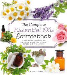 The Complete Essential Oils Sourcebook av Julia Lawless (Heftet)