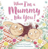 Omslag - When I'm a Mummy Like You!