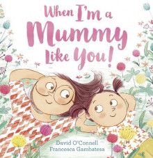 When I'm a Mummy Like You! av David O'Connell (Heftet)