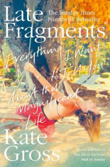 Late Fragments av Kate Gross (Heftet)