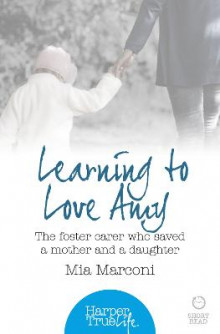 Harpertrue Life - A Short Read: Learning to Love Amy: The Foster Carer Who Saved a Mother and a Daughter av Mia Marconi (Heftet)