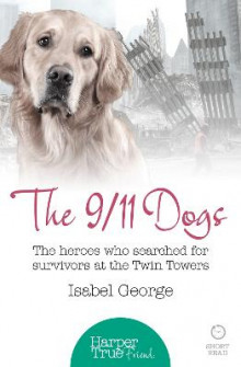 The 9/11 Dogs av Isabel George (Heftet)