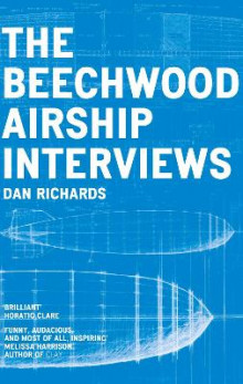 The Beechwood Airship Interviews av Dan Richards (Heftet)