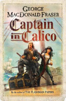 Captain in Calico av George MacDonald Fraser (Innbundet)