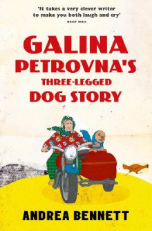 Galina Petrovna's Three-Legged Dog Story av Andrea Bennett (Heftet)