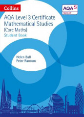 AQA Level 3 Mathematical Studies Student Book av Helen Ball og Peter Ransom (Heftet)
