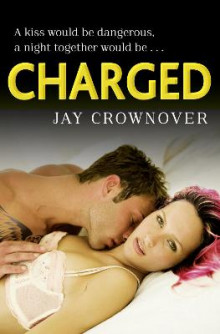 Charged (Saints of Denver, Book 2) av Jay Crownover (Heftet)