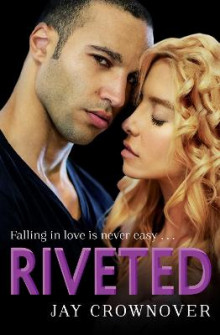 Riveted av Jay Crownover (Heftet)