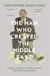 Omslag - The Man Who Created the Middle East