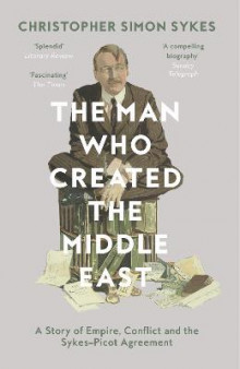 The Man Who Created the Middle East av Christopher Simon Sykes (Heftet)