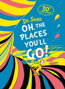 Oh, The Places You'll Go! av Dr. Seuss (Innbundet)